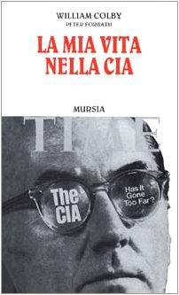 9788842519904: La mia vita nella CIA (Grande universale Mursia.Testimonianze)