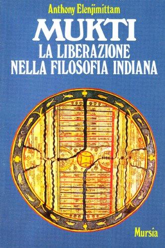 Mukti. La liberazione nella filosofia indiana (Paperback): Anthony Elenjimittam