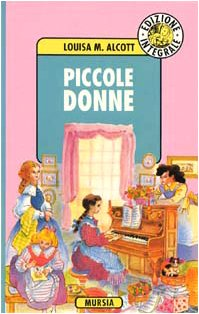 Piccole donne.: Alcott Louisa May