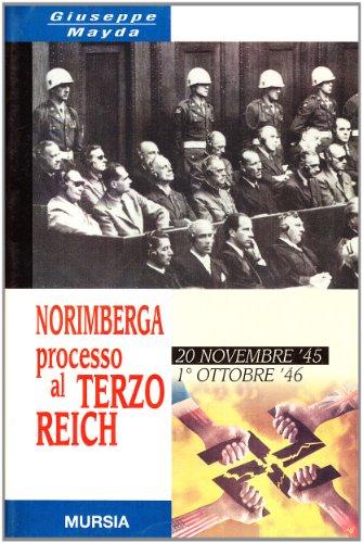 9788842520863: Norimberga. Processo al Terzo Reich (dal 20 novembre '45 al 1º ottobre '46)