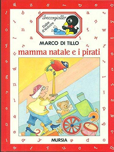 Mamma Natale e i pirati.: Di Tillo, Marco