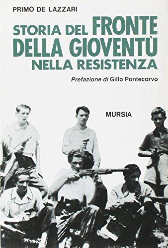 Storia del Fronte della Gioventù nella Resistenza.: De Lazzari, Primo