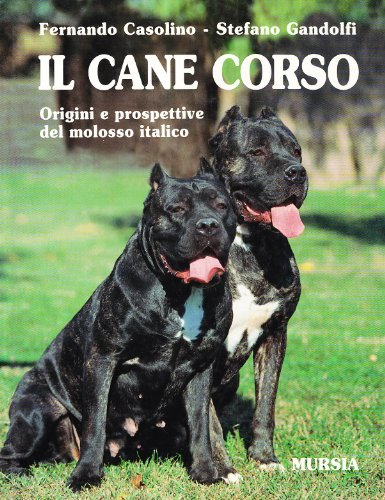 9788842521075: Il cane corso. Origini e prospettive del molosso italico