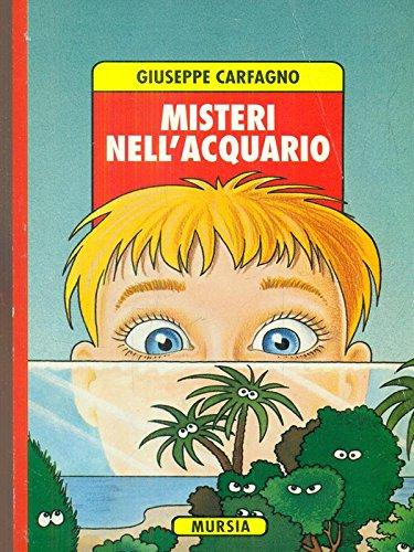 Misteri nell'acquario.: Carfagno, Giuseppe