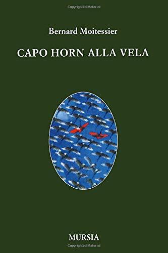 Capo Horn alla vela. 14000 miglia senza scalo (8842524166) by Bernard Moitessier