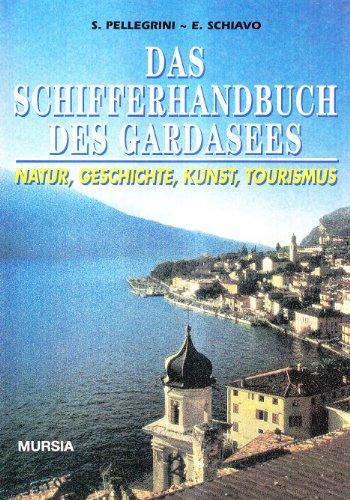 9788842525356: Schifferhandbuch des Gardasees. Natur, Geschichte, Kunst, Tourismus (Das) (Biblioteca del mare. Il Portolano)