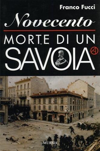 9788842526773: Novecento. Morte di un Savoia