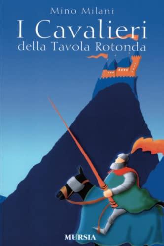 I cavalieri della Tavola rotonda (Paperback): Mino Milani