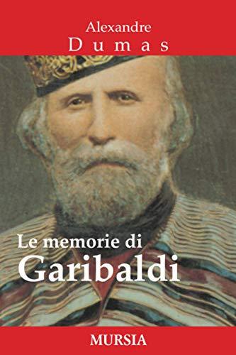 Le memorie di Garibaldi (Paperback): Alexandre Dumas