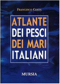 9788842531883: Atlante dei pesci dei mari italiani