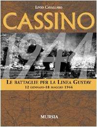 Cassino: Le Battaglie per La Linea Gustav, 12 Gennaio-18 Maggio 1944: Cavallaro, Livio