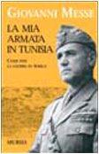 9788842532569: La mia armata in Tunisia. Come finì la guerra in Africa
