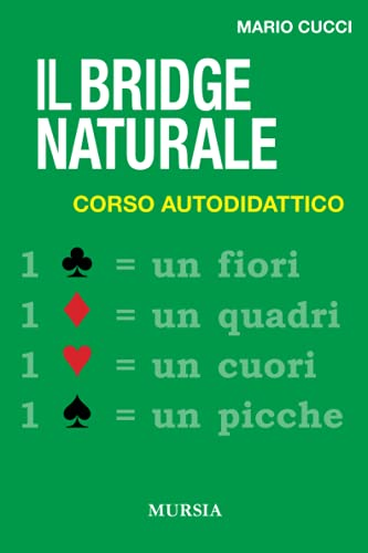 Il bridge naturale. Corso autodidattico: Cucci, Mario