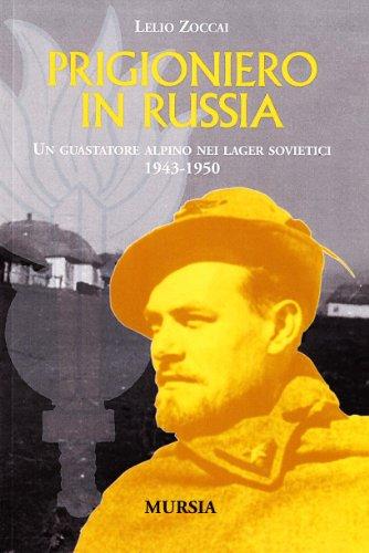 9788842532910: Prigioniero in Russia: Un guastatore alpino nei lager sovietici. 1943-1950