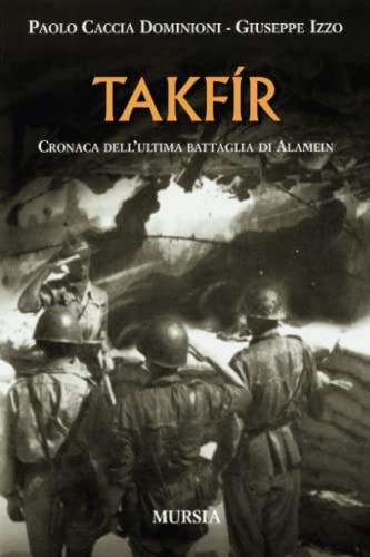 9788842537519: Takfír: Cronaca dell'ultima battaglia di Alamein