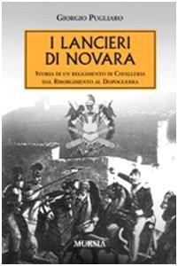 I lancieri di Novara. Storia di un: Giorgio Pugliaro