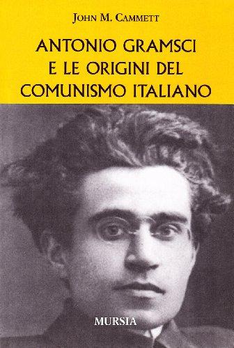 9788842537960: Antonio Gramsci e le origini del comunismo italiano