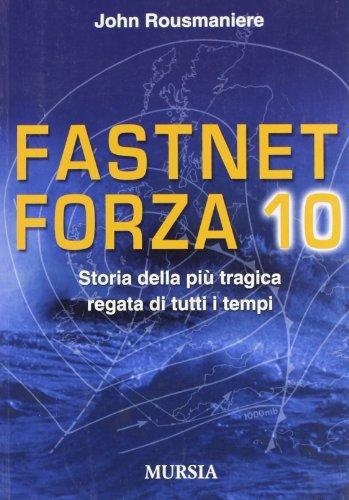 9788842539711: Fastnet: forza 10. Storia della più tragica regata di tutti i tempi