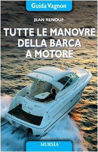 Tutte le manovre della barca a motore - Renouf, Jean