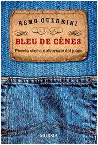 9788842543060: Bleu de genes. Piccola storia universale dei jeans