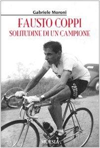 9788842543589: Fausto Coppi. Solitudine di un campione