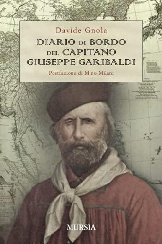 9788842543732: Diario di bordo del capitano Giuseppe Garibaldi