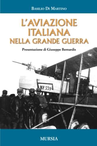 L'aviazione italiana nella grande guerra: Basilio Di Martino