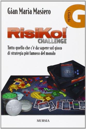9788842549239: Risiko! Tutto quello che c'è da sapere sul gioco di strategia più famoso del mondo