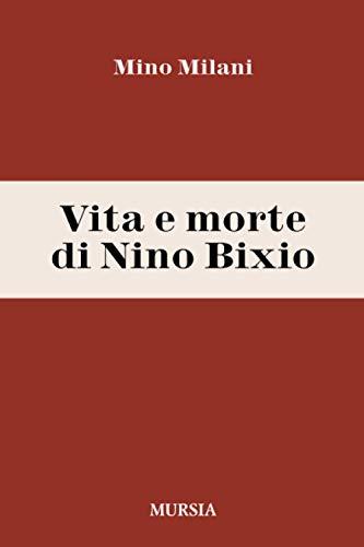 9788842549369: Vita e morte di Nino Bixio