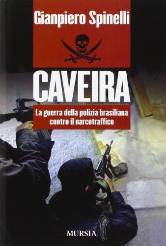 9788842550082: Caveira. La guerra della polizia brasiliana contro il narcotraffico