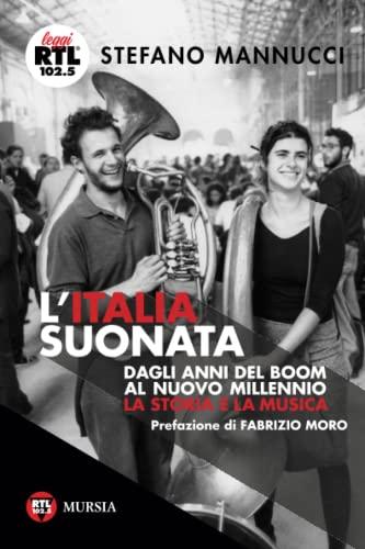 9788842559887: L'Italia suonata. Dagli anni del boom al nuovo millennio. La storia e la musica