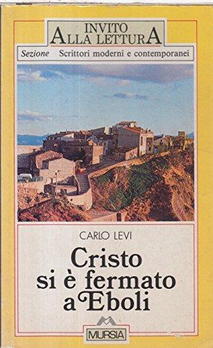 9788842580836: Cristo si è fermato a Eboli (Invito alla lett. scritt. moderni e cont.)