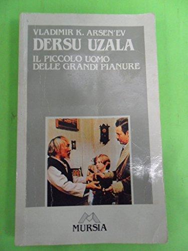 Dersu Uzala. Il piccolo uomo delle grandi