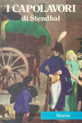 I capolavori: Il rosso e il nero-La certosa di Parma-Racconti (8842585173) by Stendhal