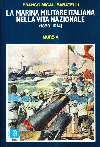 9788842587507: La marina militare italiana nella vita nazionale (1860-1914)
