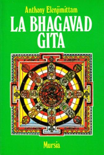 La bhagavad Gita: Anthony Elenjimittam