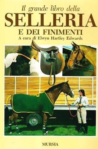 Il grande libro della selleria e dei finimenti. (Book): Hartley Edwards, Elwyn;Cavalli