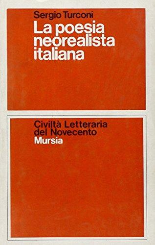 9788842590811: La poesia neorealista italiana (Civilt� lett. del '900. Sez. italiana)