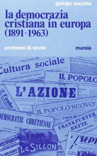 La democrazia cristiana in Europa (1891-1963).: Vecchio,Giorgio.