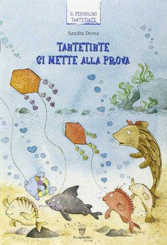 9788842612131: Un pesciolino curioso che si chiama Tantetinte. Per la 3ª classe elementare
