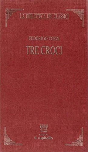 9788842661368: Tre croci (La biblioteca dei classici)