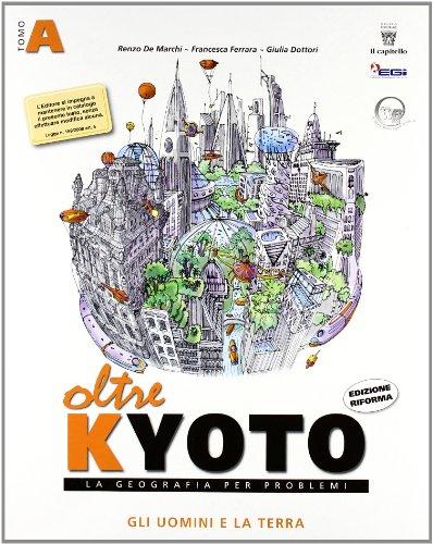 9788842668510: Oltre Kyoto. Vol. unico. Con atlante. Con materiali per il docente. Per le Scuole superiori