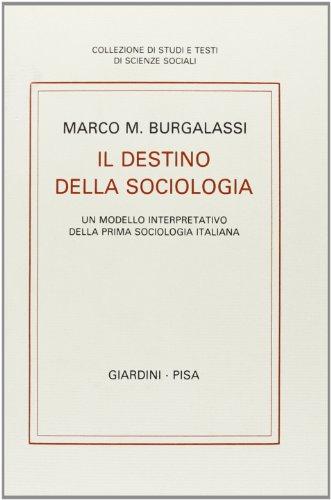 Il destino della sociologia.: Burgalassi, Marco M
