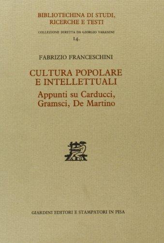 Cultura popolare e intellettuali. Appunti su Carducci, Gramsci, De Martino.: Franceschini, Fabrizio