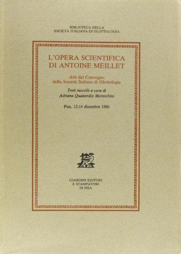 9788842709640: L'opera scientifica di Antoine Meillet. Atti del Convegno (Pisa, 12-14 dicembre 1986) (Biblioteca Societ� italiana glottologia)