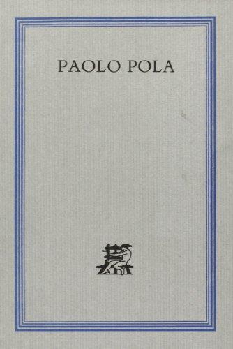 Paolo Pola o l'incessante metamorfosi.: AA.VV.