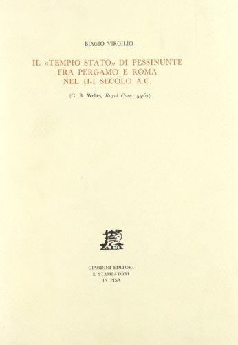 """Il """"Tempio Stato"""" di Pessinunte fra Pergamo e Roma nel II-I secolo a.C.(C.B. Welles,Royal..."""