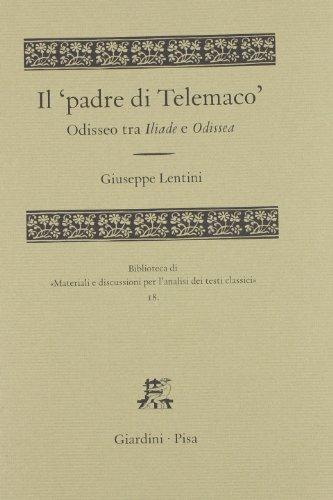 Il 'padre di Telemaco': Odisseo tra Iliade: Giuseppe Lentini