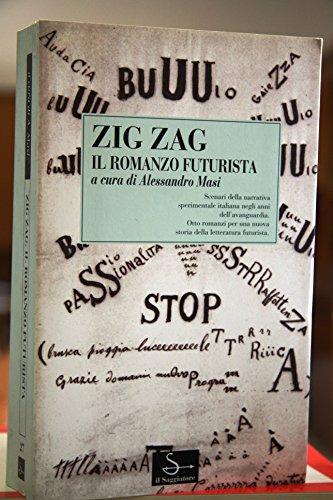 Zig Zag. Il Romanzo Futurista: Masi, Alessandro (a