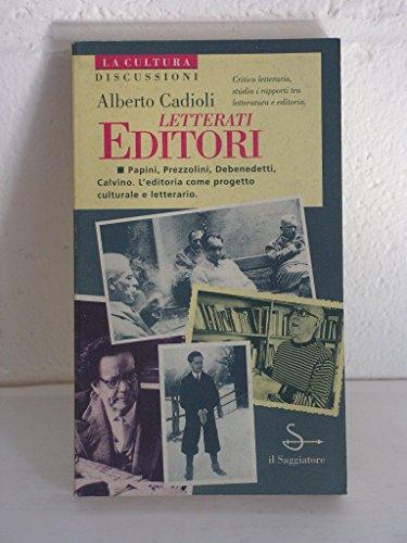 Letterati editori.: Cadioli, Alberto